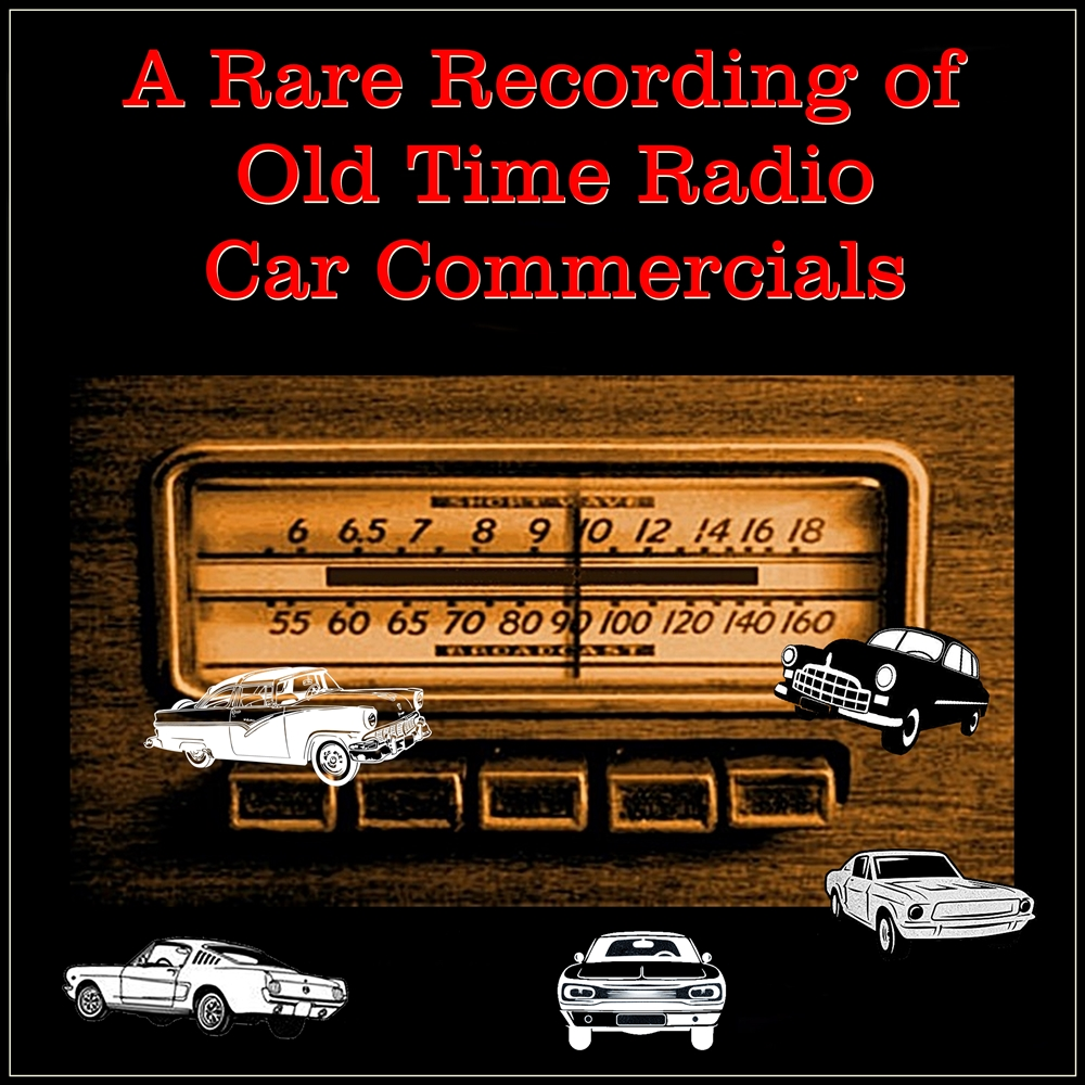A Rare Recording of Old Time Radio Car Commercials [DD]