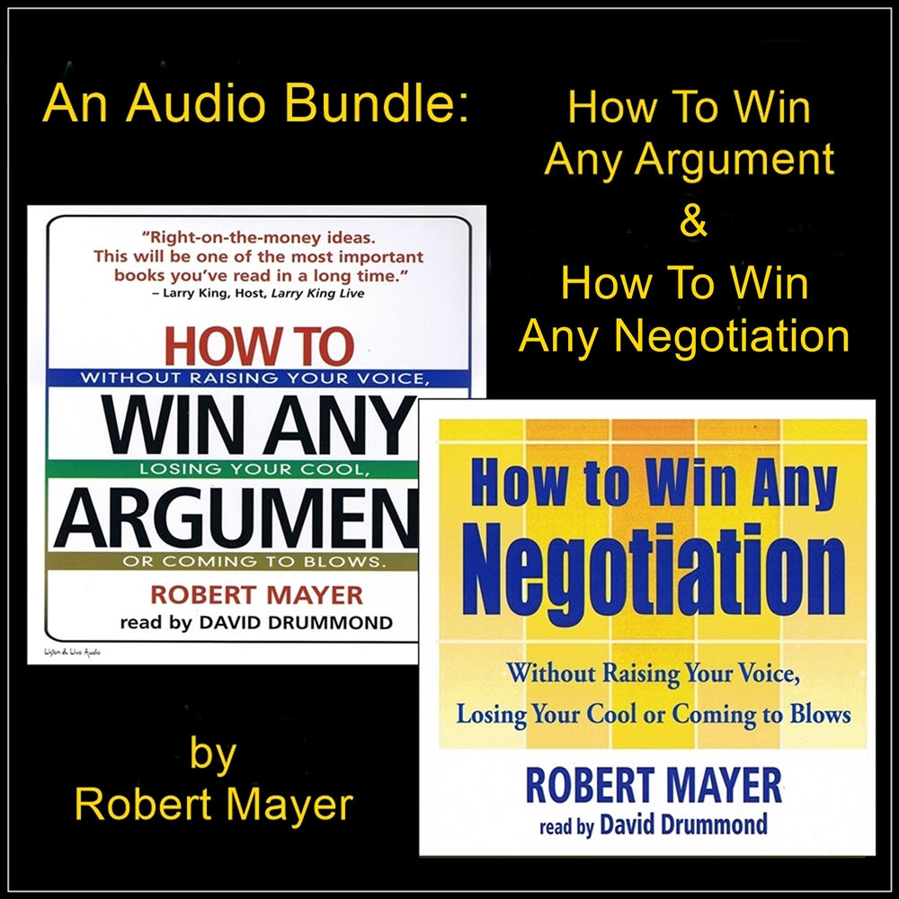 An Audio Bundle: How To Win Any Argument & How To Win Any Negotiation [DD]
