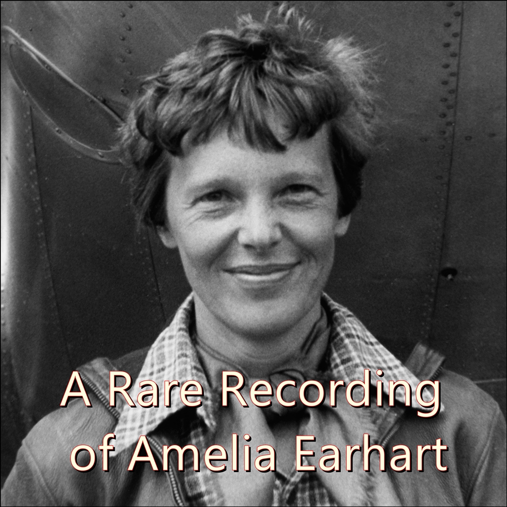A Rare Recording of Amelia Earhart [DD]