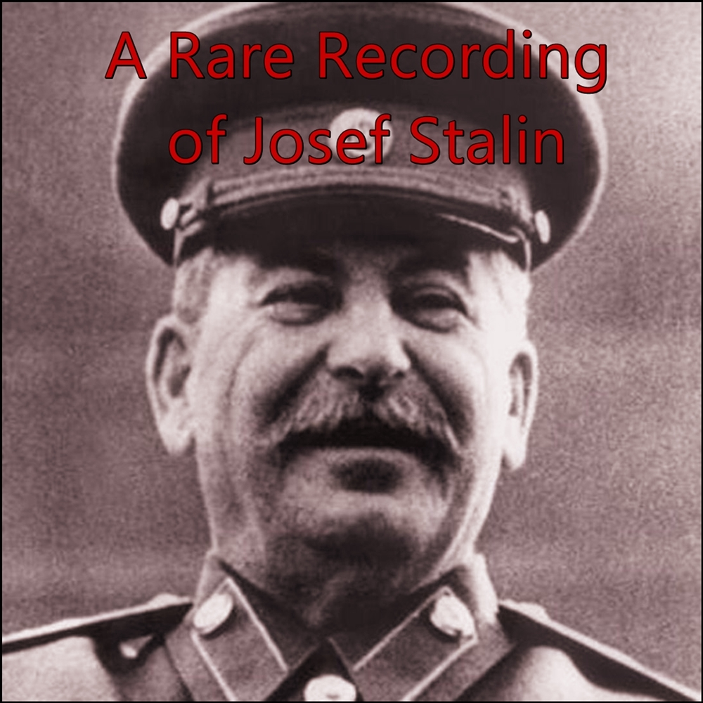 A Rare Recording of Joseph Stalin [DD]
