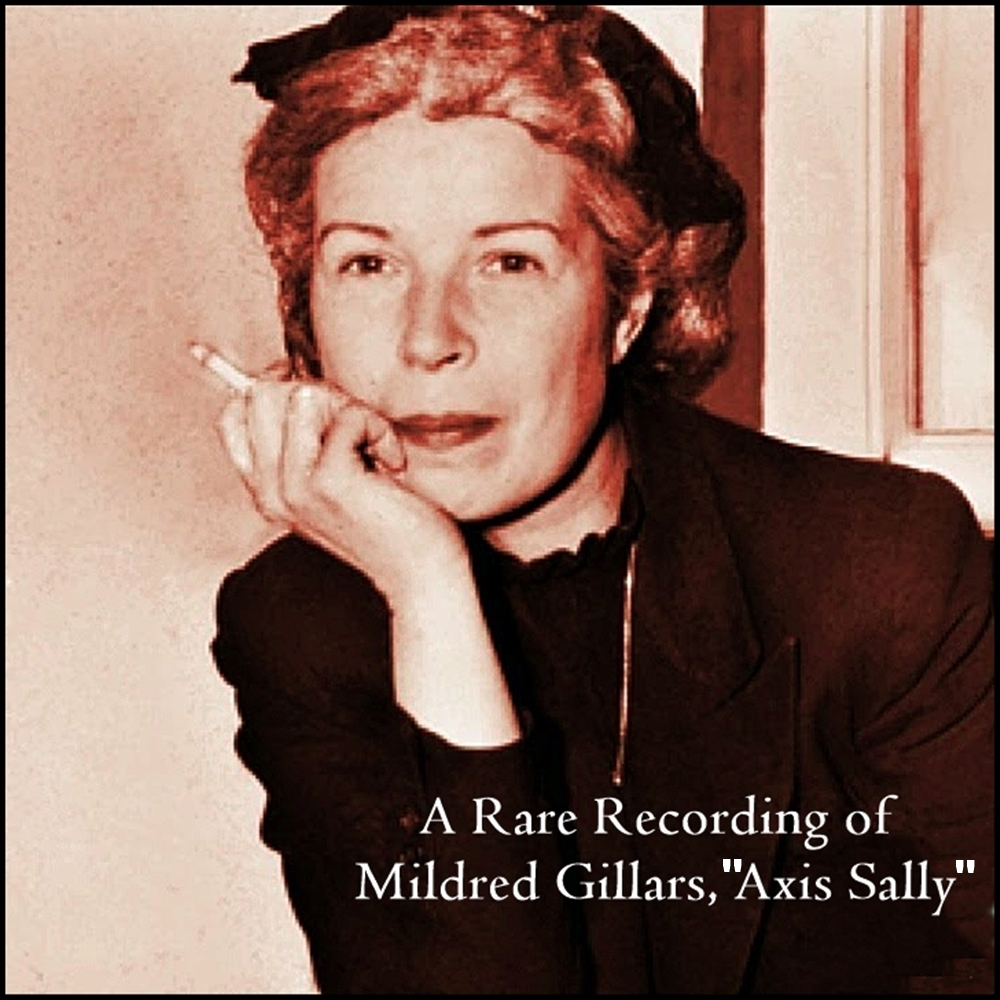 "A Rare Recording of Mildred Gillars, ""Axis Sally\"" [DD]"