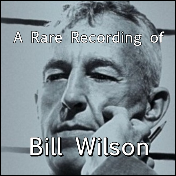A Rare Recording of Bill Wilson [DD]