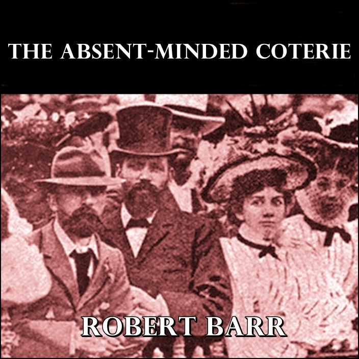 The Absent-Minded Coterie [DD]