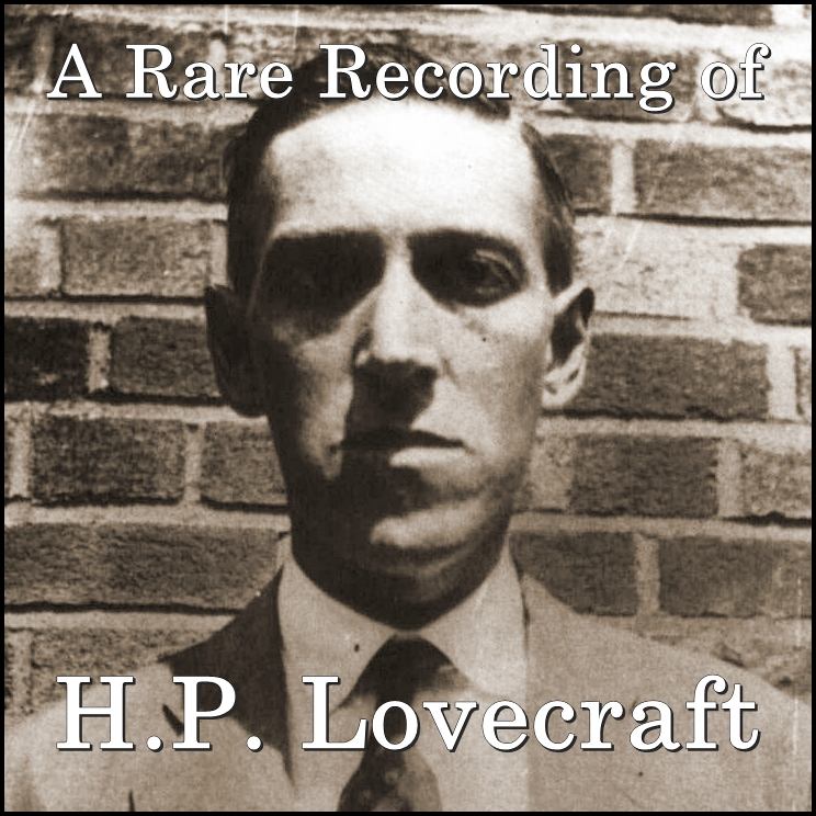 A Rare Recording of H.P. Lovecraft [DD]