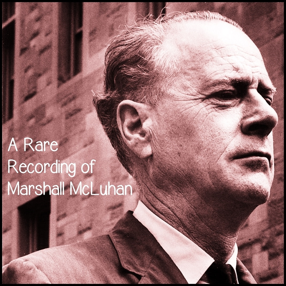 A Rare Recording of Marshall McLuhan [DD]