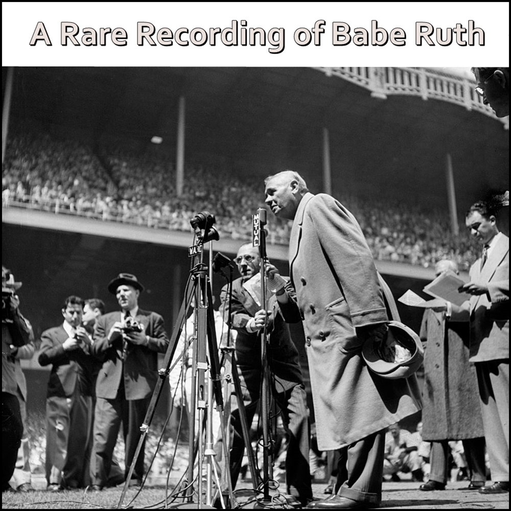 A Rare Recording of Babe Ruth [DD]
