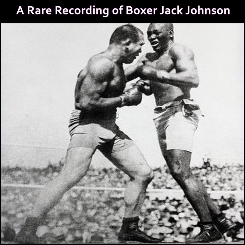 A Rare Recording of Boxer Jack Johnson [DD]