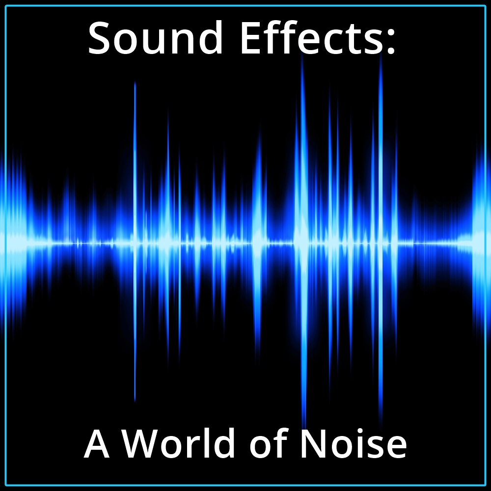 Sound Effects: A World of Noise [DD]