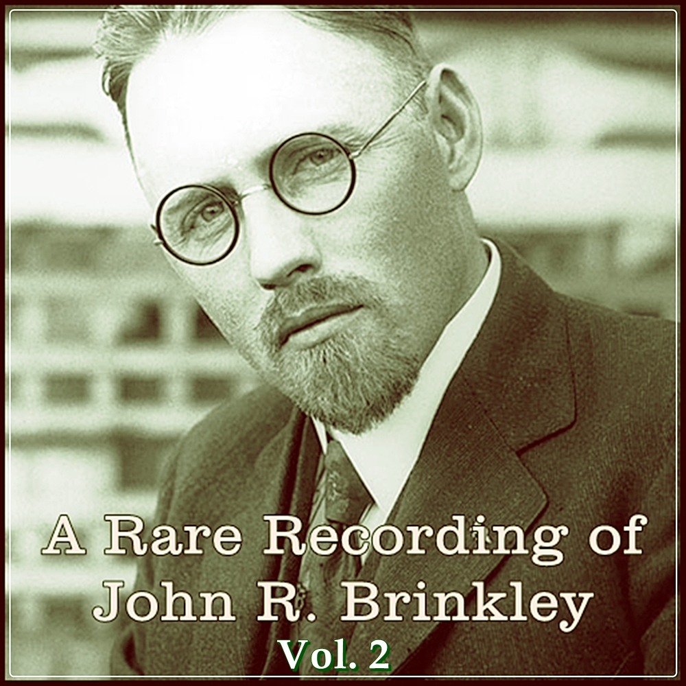 A Rare Recording of John R. Brinkley Vol. 2 [DD]